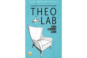 TheoLab - Theologie für Nichttheologen