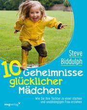 10 Geheimnisse glücklicher Mädchen Biddulph, Steve 9783747403099