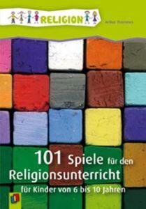 101 Spiele für den Religionsunterricht Thömmes, Arthur 9783834606853