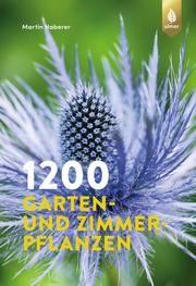 1200 Garten- und Zimmerpflanzen Haberer, Martin 9783818608316