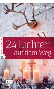 24 Lichter auf dem Weg Werner, Elke 9783862560851