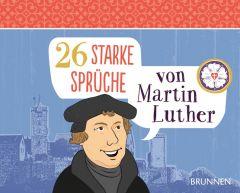 26 starke Sprüche von Martin Luther Luther, Martin 9783765530906