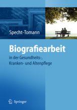 Biografiearbeit in der Gesundheits-, Kranken- und Altenpflege
