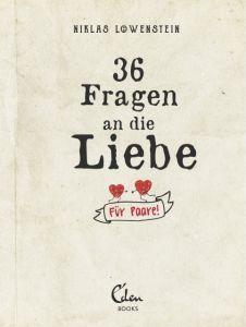 36 Fragen an die Liebe - Für Paare! Löwenstein, Niklas 9783959101028