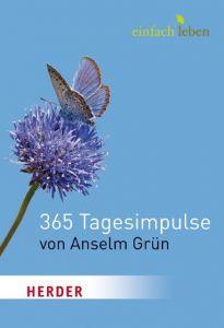 365 Tagesimpulse Grün, Anselm 9783451005428