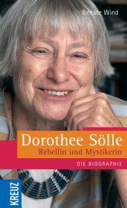 Dorothee Sölle - Rebellin und Mystikerin