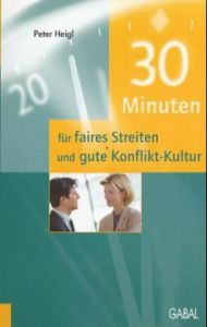 30 Minuten für faires Streiten und gute Konflikt-Kultur