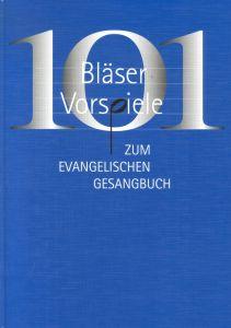 101 Bläser-Vorspiele zum Evangelischen Gesangbuch