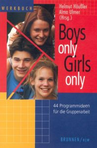 Boys only - Girls only