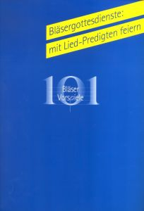 101 Bläser-Vorspiele zum Evangelischen Gesangbuch Bläsergottesdienste mit Lied-Predigten feiern