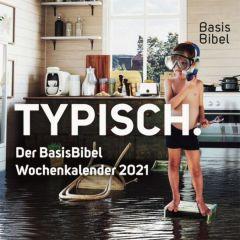 Typisch - Der BasisBibel Wochenkalender 2021 Schikora, Franziska 4250572101445