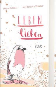 Leben lieben - Taschenkalender 2020 Blohmer, Ann-Kathrin/Brall, Stephanie 4260308357145