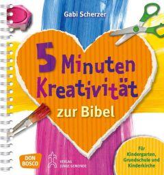 5 Minuten Kreativität zur Bibel Scherzer, Gabi 9783769819700