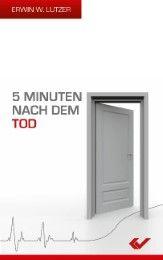 5 Minuten nach dem Tod Lutzer, Erwin W 9783863530051