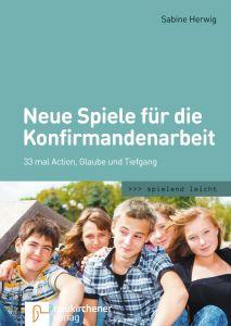 Neue Spiele für die Konfirmandenarbeit Herwig, Sabine 9783761565124