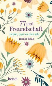 77 mal Freundschaft Haak, Rainer 9783963401886
