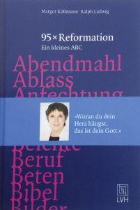 95x Reformation Käßmann, Margot/Ludwig, Ralph 9783374055494