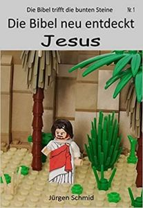 Die Bibel neu entdeckt Jesus