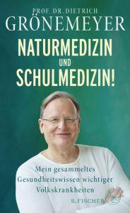 Naturmedizin und Schulmedizin! Grönemeyer, Dietrich 9783103970722
