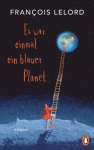 Es war einmal ein blauer Planet Lelord, François 9783328601067