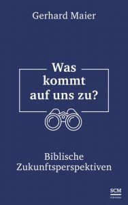 Was kommt auf uns zu? Maier, Gerhard (Prof. Dr.) 9783417253740