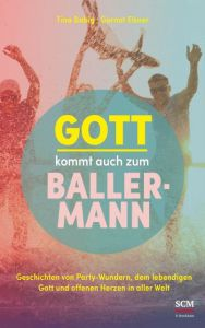 Gott kommt auch zum Ballermann Tina Babig/Gernot Elsner 9783417269215