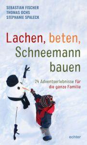 Lachen, beten, Schneemann bauen