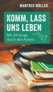 Komm, lass uns leben Müller, Manfred 9783429055257
