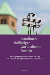 Handbuch vielfältiger Gottesdienstformen