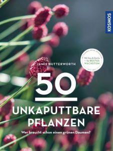 50 unkaputtbare Pflanzen Butterworth, Jamie 9783440167656