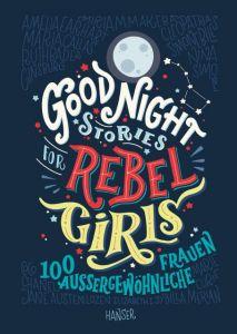 Good Night Stories for Rebel Girls Favilli, Elena/Cavallo, Francesca 9783446256903
