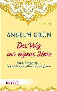 Der Weg ins eigene Herz Grün, Anselm 9783451008610