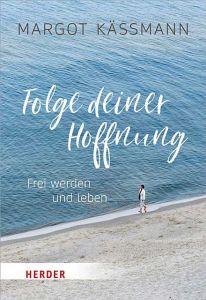 Folge deiner Hoffnung Käßmann, Margot 9783451031632