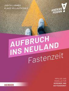 Aufbruch ins Neuland Klaus Vellguth (Prof.)/Judith Lurweg 9783451073007