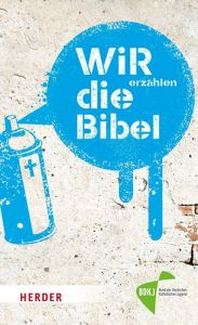 WIR erzählen DIE BIBEL Linker, Christian/Otten, Peter 9783451376665