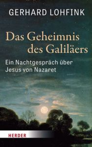 Das Geheimnis des Galiläers Lohfink, Gerhard 9783451382703
