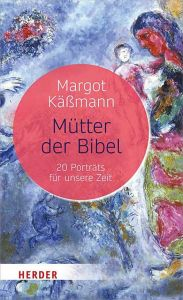Mütter der Bibel Käßmann, Margot 9783451385346