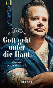 Gott geht unter die Haut Fuchs, Rainer 9783451387449