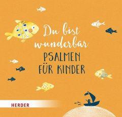 Du bist wunderbar - Psalmen für Kinder Irmi Riedl 9783451715617