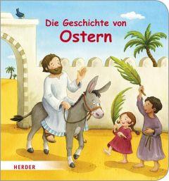 Die Geschichte von Ostern Carolin Görtler 9783451715655