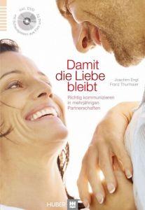 Damit die Liebe bleibt Engl, Joachim/Thurmaier, Franz 9783456850870