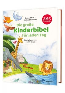 Die große Kinderbibel für jeden Tag Moos, Beatrix/Köninger, Ilsetraud 9783460245204