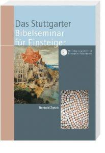 Das Stuttgarter Bibelseminar für Einsteiger Zwick, Bertold 9783460300064
