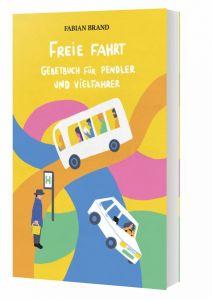 9783460321823 Freie Fahrt .  Gebetbuch für Pendler und Vielfahrer