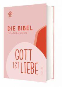 9783460440852 Schulbibel Gott ist Liebe (1 Joh 4,16b)