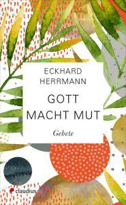 Gott macht Mut Herrmann, Eckhard 9783532628638