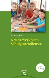 Neues Werkbuch Schulgottesdienste Weiß, Thomas 9783579071657