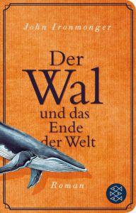 Der Wal und das Ende der Welt Ironmonger, John 9783596523047