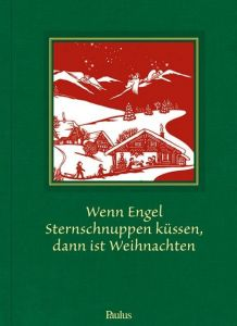 9783722801001 Wenn Engel Sternschnuppen küssen, dann ist Weihnachten : Weihnachtsgeschichten aus der Schweiz