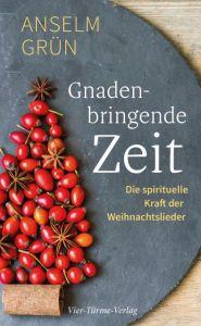 Gnadenbringende Zeit Grün, Anselm 9783736503311